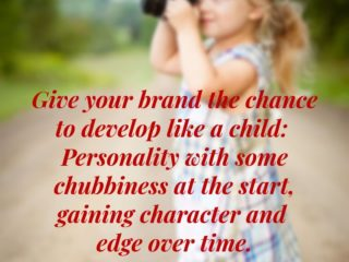 Give your brand the chance to develop like a child
